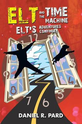 ELT and the Time Machine: ELT's Adventures Continue! (Paperback)