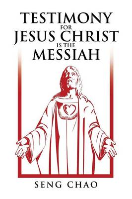 Testimony for Jesus Christ Is the Messiah: The Living Son of God (Paperback)