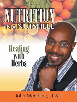 Nutrition in a Nutshell: Healing with Herbs (Paperback)