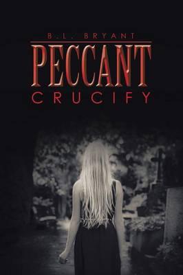 Peccant: Crucify (Paperback)