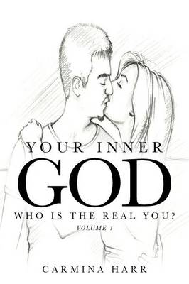 Your Inner God: Who Is the Real You? (Paperback)