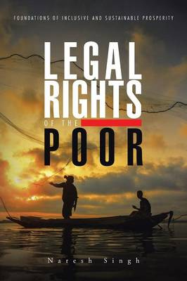 Legal Rights of the Poor: Foundations of Inclusive and Sustainable Prosperity (Paperback)