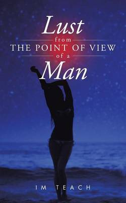 Lust from the Point of View of a Man (Paperback)