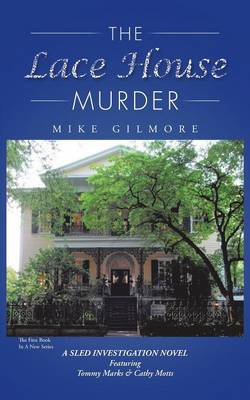 The Lace House Murder: A Sled Investigation Novel (Paperback)
