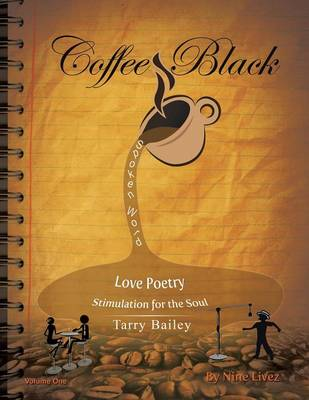Coffee Black Spoken Word: Love Poetry Stimulation for the Soul (Paperback)