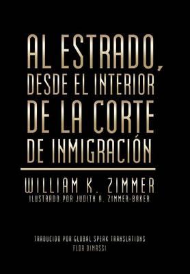Al Estrado, Desde El Interior de la Corte de Inmigraci�n (Hardback)