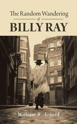 The Random Wandering of Billy Ray (Paperback)