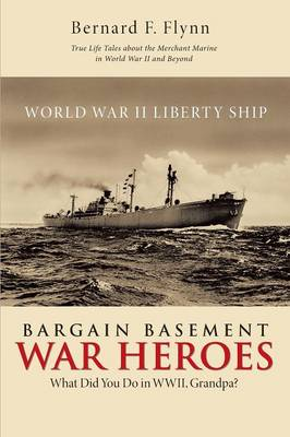 Bargain Basement War Heroes: What Did You Do in Wwii, Grandpa? (Paperback)