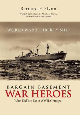 Bargain Basement War Heroes: What Did You Do in Wwii, Grandpa? (Hardback)