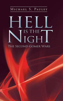 Hell Is the Night: The Second Gomer Wars (Hardback)