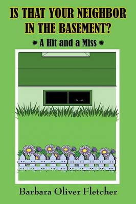 Is That Your Neighbor in the Basement?: A Hit and a Miss (Paperback)
