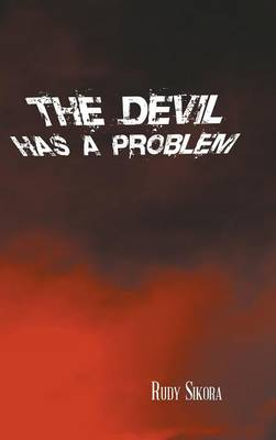 The Devil Has a Problem (Hardback)