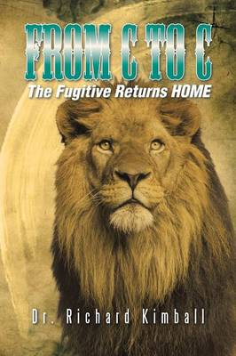 From C to C: The Fugitive Returns Home (Paperback)