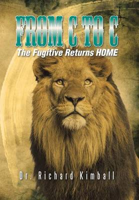 From C to C: The Fugitive Returns Home (Hardback)