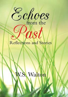 Echoes from the Past: Reflections and Stories (Hardback)