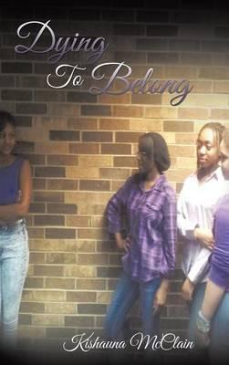 Dying to Belong (Hardback)