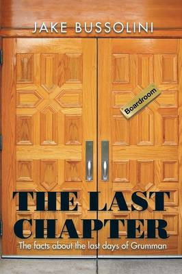 The Last Chapter: The Facts about the Last Days of Grumman (Paperback)