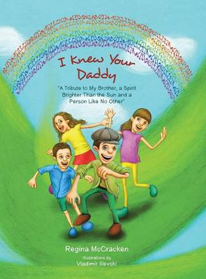 "I Knew Your Daddy: ""a Tribute to My Brother, a Spirit Brighter Than the Sun and a Person Like No Other"" (Hardback)"