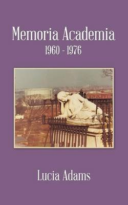 Memoria Academia 1960 - 1976 (Paperback)