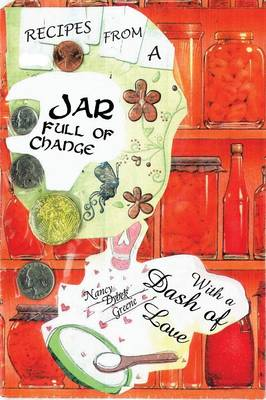 Jar Full of Change: With a Dash of Love (Paperback)