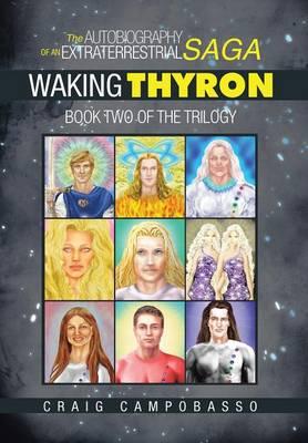 The Autobiography of an Extraterrestrial Saga: Waking Thyron (Hardback)