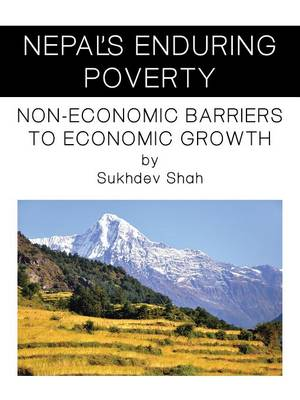 Nepal's Enduring Poverty: Non-Economic Barriers to Economic Growth (Paperback)