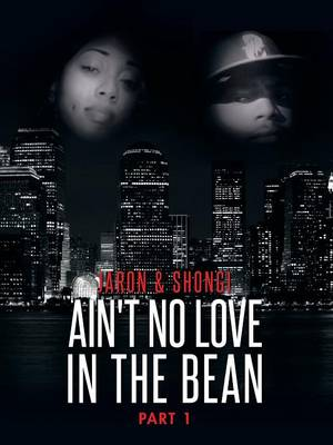 Ain't No Love in the Bean: Part 1 (Paperback)