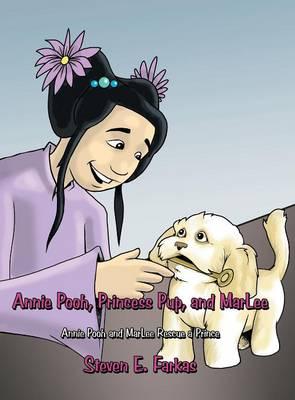 Annie Pooh, Princess Pup, and Marlee: Annie Pooh and Marlee Rescue a Prince (Hardback)