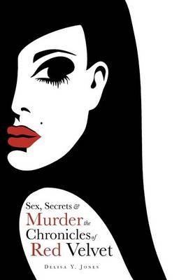 Sex, Secrets & Murder the Chronicles of Red Velvet (Paperback)