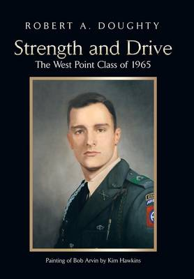 Strength and Drive: The West Point Class of 1965 (Hardback)