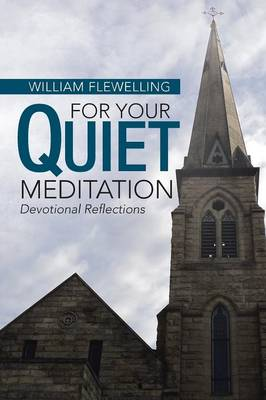 For Your Quiet Meditation: Devotional Reflections (Paperback)