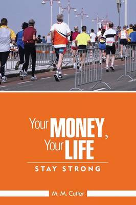 Your Money, Your Life: Stay Strong (Paperback)