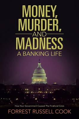 Money, Murder, and Madness: A Banking Life (Paperback)