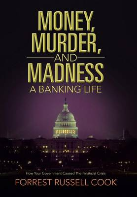 Money, Murder, and Madness: A Banking Life (Hardback)