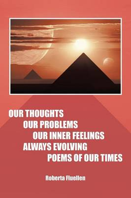 Our Thoughts Our Problems Our Inner Feelings Always Evolving Poems of Our Times (Paperback)