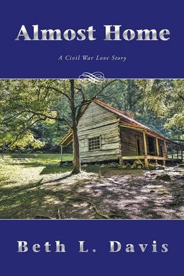Almost Home: A Civil War Love Story (Paperback)