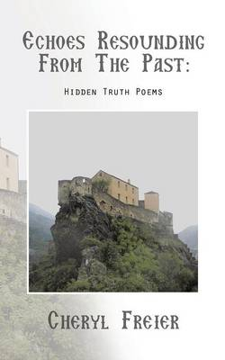 Echoes Resounding from the Past: Hidden-Truth Poems (Paperback)