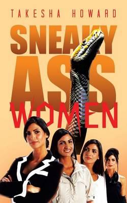 Sneaky Ass Women (Paperback)