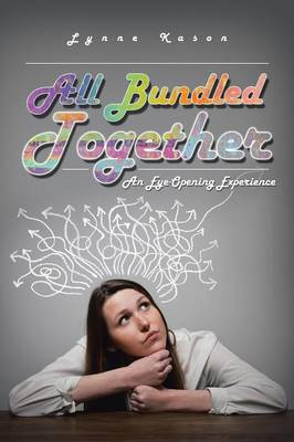 All Bundled Together: An Eye-Opening Experience (Paperback)