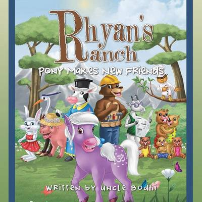 Rhyan's Ranch: Pony Makes New Friends (Paperback)