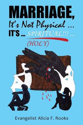 Marriage, It's Not Physical ...It's ... S P I R I T Ua L!!! ...(Holy) (Paperback)