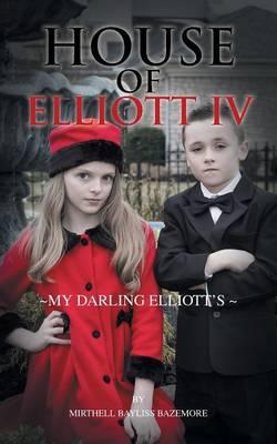 House of Elliott IV: My Darling Elliott's (Paperback)