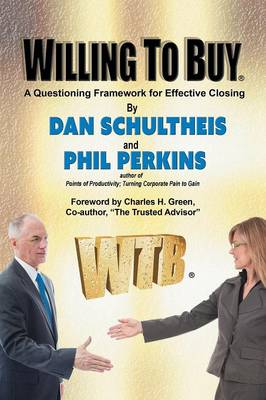 Willing to Buy: A Questioning Framework for Effective Closing (Paperback)