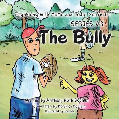 Tag Along with Momo and Jojo: You're It!: Series #3: The Bully (Paperback)