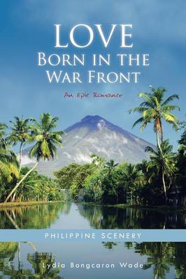 Love Born in the War Front: An Epic Romance (Paperback)