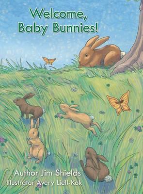 Welcome, Baby Bunnies! (Hardback)
