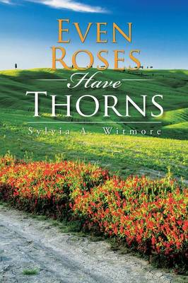 Even Roses Have Thorns (Paperback)