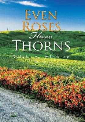 Even Roses Have Thorns (Hardback)