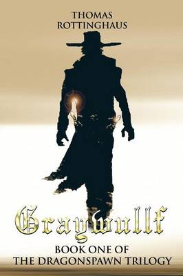 Graywullf: Book One of the Dragonspawn Trilogy (Paperback)