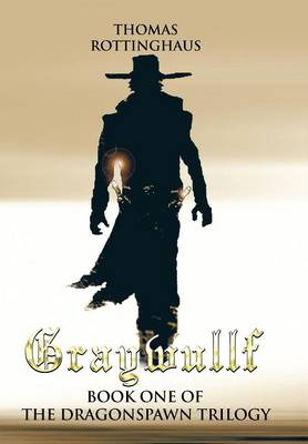 Graywullf: Book One of the Dragonspawn Trilogy (Hardback)